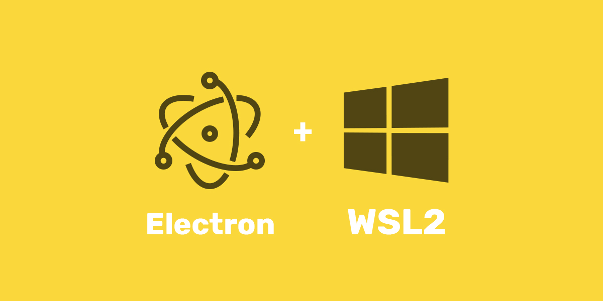 Building an Electron App in Windows with WSL 2 and Ubuntu